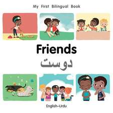 My First Bilingual Book-Friends (English-Urdu)