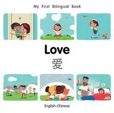 My First Bilingual Book-Love (English-Chinese)