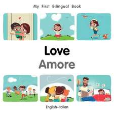 My First Bilingual Book-Love (English-Italian)