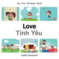 My First Bilingual Book-Love (English-Vietnamese)