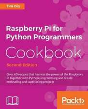 Raspberry Pi for Python Programmers Cookbook, Second Edition