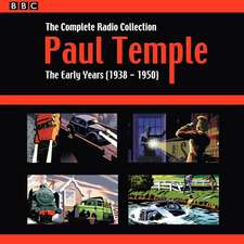 Paul Temple: The Complete Radio Collection: Volume 1