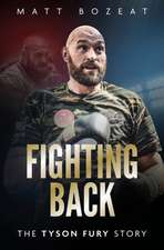 Fighting Back: The Tyson Fury Story