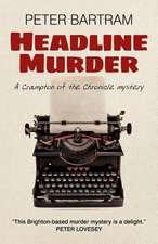 Headline Murder – A Crampton of the Chronicle mystery
