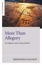 More Than Allegory – On religious myth, truth and belief