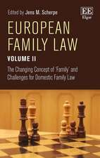 European Family Law Volume II – The Changing Concept of ′Family′ and Challenges for Domestic Family Law