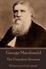George MacDonald - The Unspoken Sermons