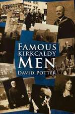 Famous Kirkcaldy Men
