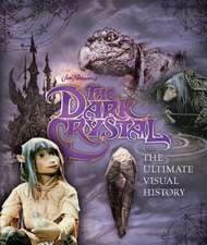 The Dark Crystal the Ultimate Visual History