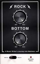 Rock Bottom: A Music Writer's Journey into Madness
