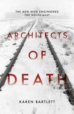 Bartlett, K: Architects of Death
