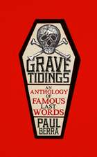 Grave Tidings: An Anthology of Famous Last Words