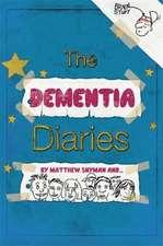 The Dementia Diaries:  A Novel in Cartoons