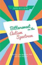 Bittersweet on the Autism Spectrum