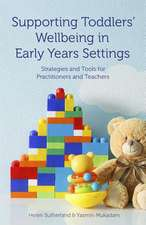 Supporting Toddlers' Wellbeing in Early Years Settings: Strategies and Tools for Practitioners and Teachers