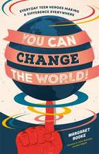 You Can Change the World!