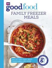Good Food: Freezable Family Meals