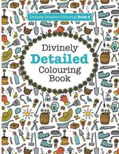 Divinely Detailed Colouring Book 4