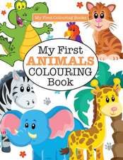 My First ANIMALS Colouring Book ( Crazy Colouring For Kids)