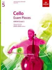 Cello Exam Pieces 2020-2023, ABRSM Grade 5, Score & Part: Selected from the 2020-2023 syllabus