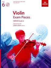Violin Exam Pieces 2020-2023, ABRSM Grade 6, Score, Part & CD: Selected from the 2020-2023 syllabus