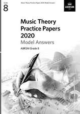 Music Theory Practice Papers 2020 Model Answers, ABRSM Grade 8