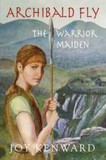 Archibald Fly the Warrior Maiden