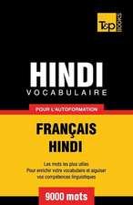 Vocabulaire Francais-Hindi Pour L'Autoformation - 9000 Mots