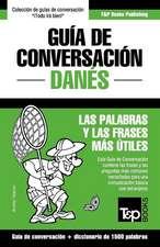 Guia de Conversacion Espanol-Danes y Diccionario Conciso de 1500 Palabras