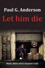 Let Him Die