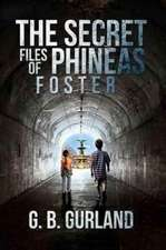 Secret Files of Phineas Foster