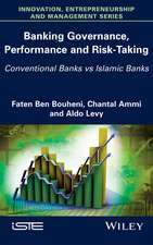 Banking Governance, Performance and Risk–Taking: Conventional Banks vs Islamic Banks