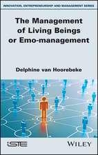 The Management of Living Beings or Emo–management
