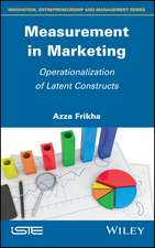 Measurement in Marketing: Operationalization of Latent Constructs