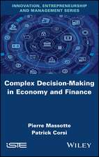 Complex Decision–Making in Economy and Finance