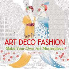 Art Deco Fashion (Art Colouring Book): Make Your Own Art Masterpiece