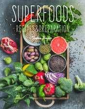 Superfoods: Recipes & Preparation