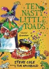 Cole, S: Ten Nasty Little Toads