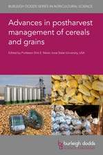 Advances in Postharvest Management of Cereals and Grains