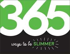 365 Ways to Be Slimmer