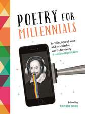 Poetry for Millennials: A Collection of Wise and Wonderful Words for Every #MillennialProblem