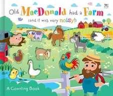 Old MacDonald Had a Farm (and it was very noisy!)