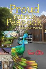 Proud Patrick Peacock and Other Stories