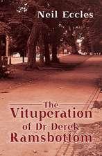 Vituperation of Dr Derek Ramsbottom