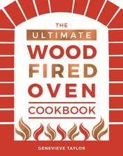ULTIMATE WOOD FIRED OVEN COOKBOOK