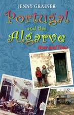 Portugal and the Algarve NOW and THEN