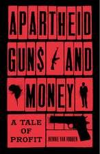Apartheid Guns and Money