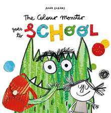 Colour Monster Goes to School