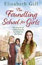 Gill, E: Foundling School for Girls