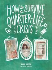 How to Survive a Quarter-Life Crisis